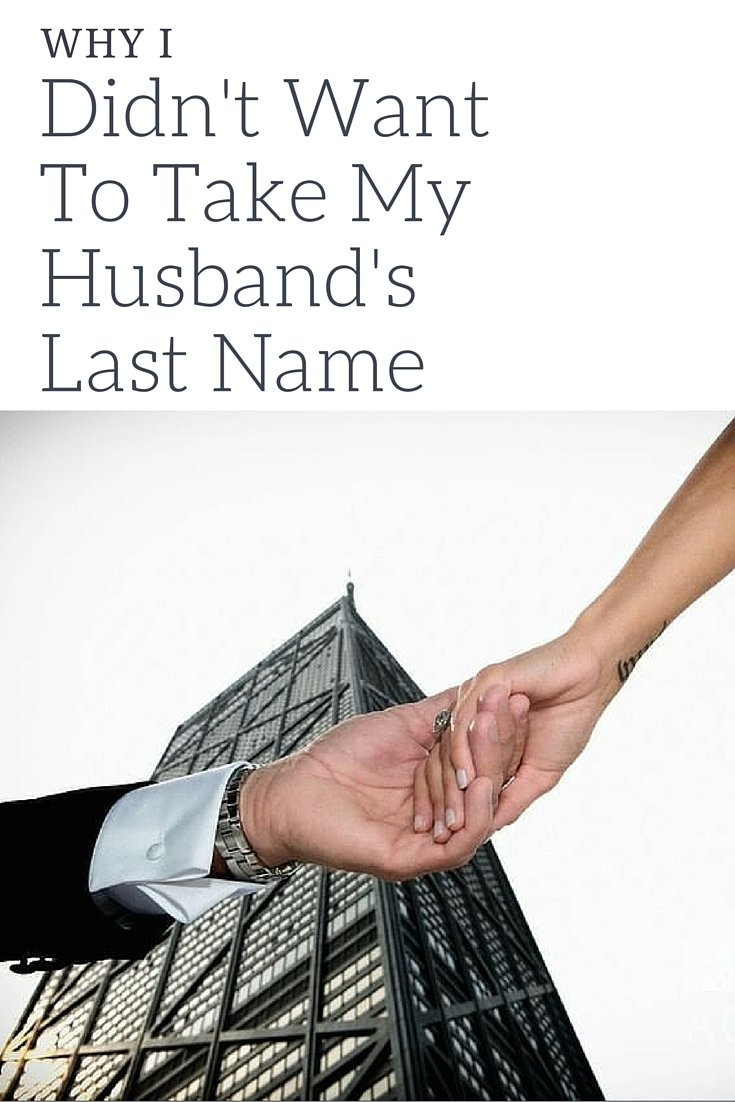Why I Didn't Want To Take My Husband's Last Name