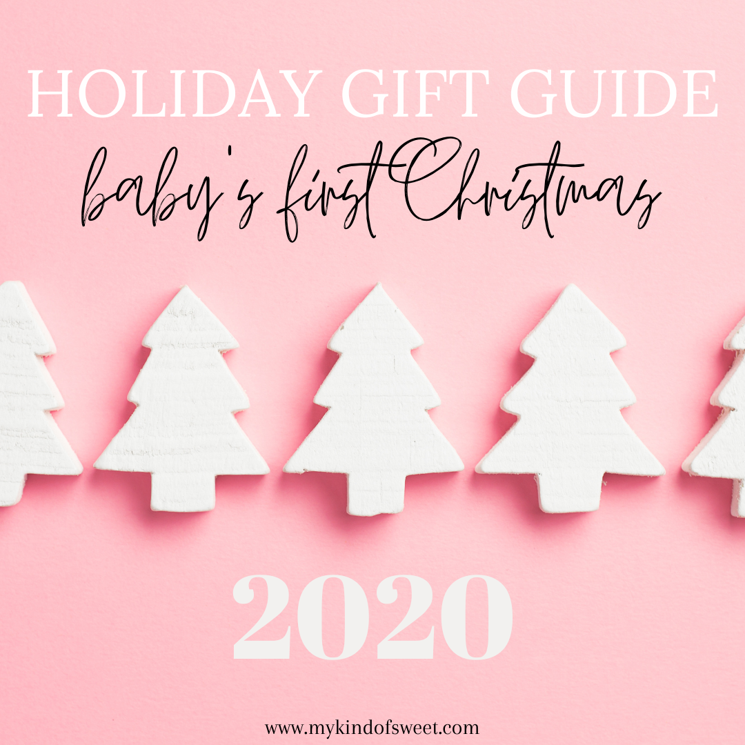 Gift Guide Baby S First Christmas Gift Ideas My Kind Of Sweet